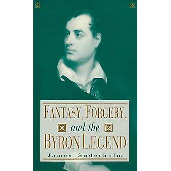 Fantasy - Forgery - og Byron Legend av James Söderholm - 9780813