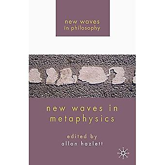 New Waves in Metaphysics (New Waves in Philosophy)