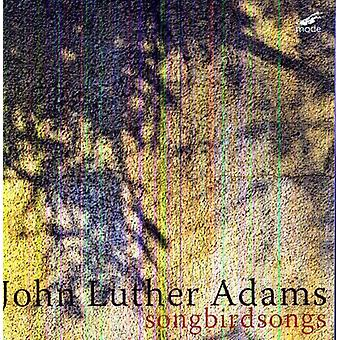 John Luther Adams - John Luther Adams: Songbirdsongs [CD] USA import