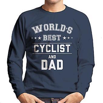 Worlds Best Cyclist And Dad Men's Sweatshirt