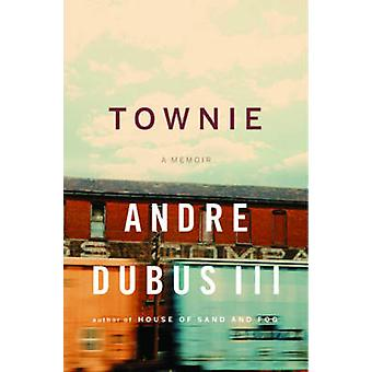 Townie - A Memoir by Andre Dubus III - 9780393340679 Book