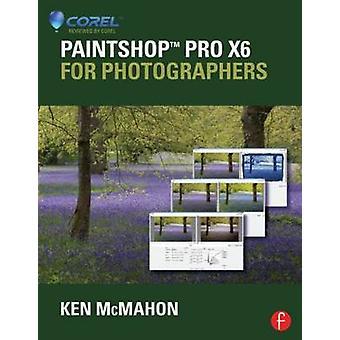 PaintShop Pro X6 dla fotografów przez Ken McMahon - 9780415745253 książki