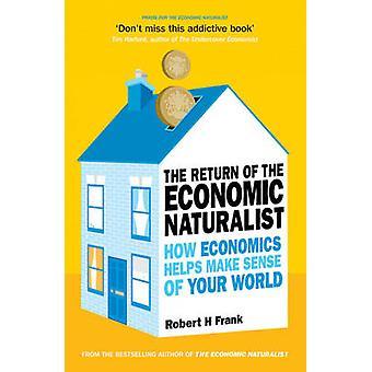 The Return of The Economic Naturalist - How Economics Helps Make Sense