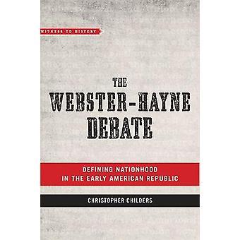 Le débat de Webster-Hayne - définissant l'identité nationale dans le RNB américaine précoce