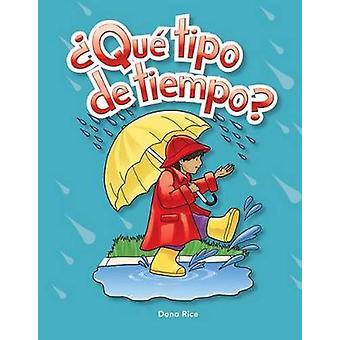 Que Tipo de Tiempo? door Dona Herweck rijst - 9781433314988 boek