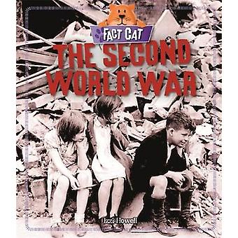 Fact Cat - History - The Second World War by Izzi Howell - 978152630573