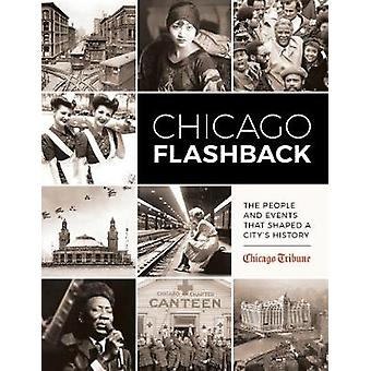 Chicago Flashback - The People and Events That Shaped a City's History