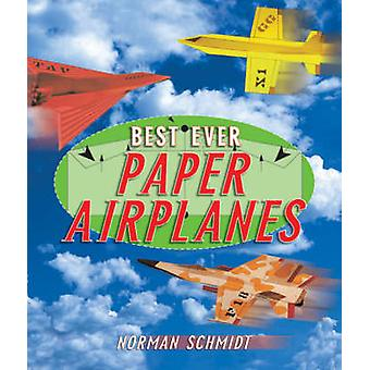 Best Ever Paper Airplanes by Norman Schmidt - 9781895569834 Book