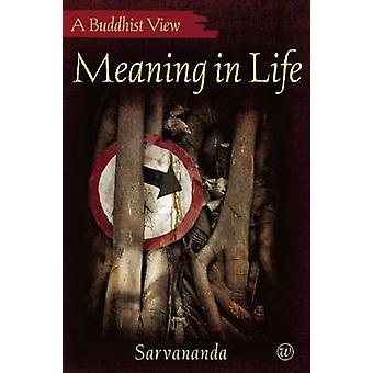 Meaning in Life by S. Sarvananda - 9781899579877 Book