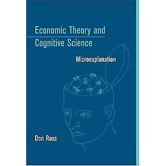 Economic Theory and Cognitive Science: Microexplanation (Bradford Books): Microexplanation (Bradford Books)