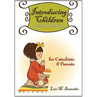 Introducing Children to Silence and Prayer: For Catechists and Parents