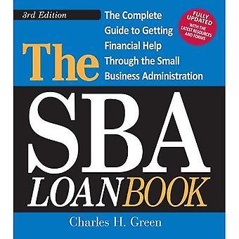 O livro de empréstimo SBA: Obter um empréstimo de empresa de pequeno porte - independentemente do seu crédito, garantia ou experiência