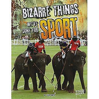 Bisarra saker vi har gjort för idrott (historia av det bisarra)
