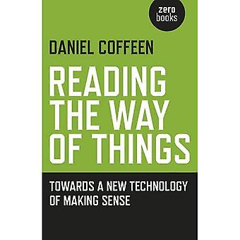 Reading the Way of Things: Towards a New Technology of Making Sense