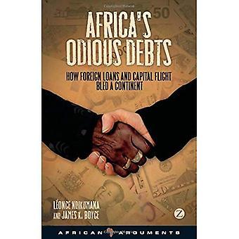 Afrikas verabscheuungswürdige Schulden: wie ausländische Kredite und Kapitalflucht ein Kontinent - afrikanischen Argumente Bled