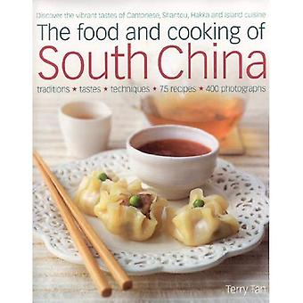 The Food and Cooking of South China: Discover the Vibrant Flavours of Cantonese, Shantou, Hakka and Island Cuisine