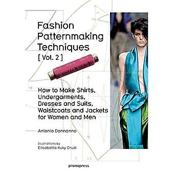 Fashion Patternmaking Techniques: Vol.2: Women/Men How to Make Shirts, Undergarments, Dresses and Suits, Waistcoats...