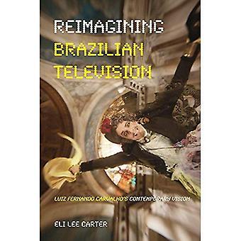 La televisión brasileña CC: Visión contemporánea de Luiz Fernando Carvalho (perfiles de América Latina y latinos)