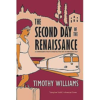 The Second Day Of The Renaissance: The Sixth Commissario Trotti Investigation Set in Northern Italy