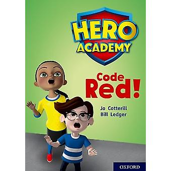 Hero Academy - Oxford Level 12 - Lime+ Book Band - Code Red! by Hero Ac
