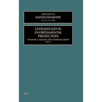 Voorschotten in Sonochemistry Volume 6 echografie in de bescherming van het milieu door Mason & T. J.