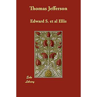 Thomas Jefferson af Ellis & Edward