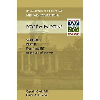 Military Operations Egypt  Palestine Vol II Part II Official History of the Great War Other Theatres by Falls & Captain Cyril
