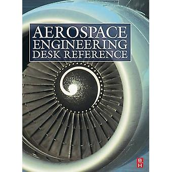 Aerospace Engineering Desk Reference by ButterworthHeinemann