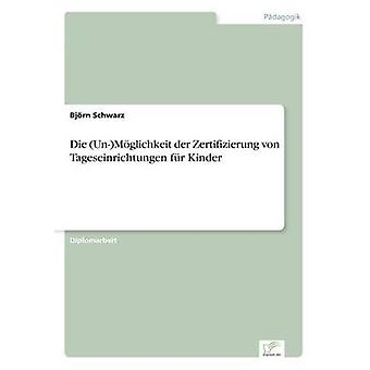 Die UnMglichkeit der Zertifizierung von Tageseinrichtungen fr Kinder por Schwarz & Björn