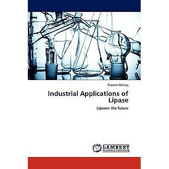 Industriella tillämpningar av lipas av Dahiya & Praveen