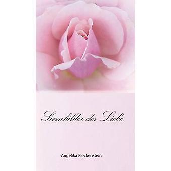 Sinnbilder der Liebe durch & Angelika Fleckenstein