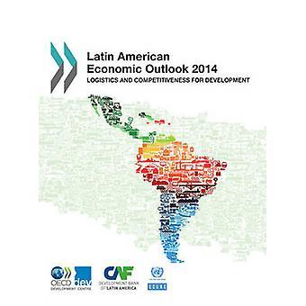 Latin American ekonomiska Outlook 2014 logistik och konkurrenskraft för utveckling av Oecd