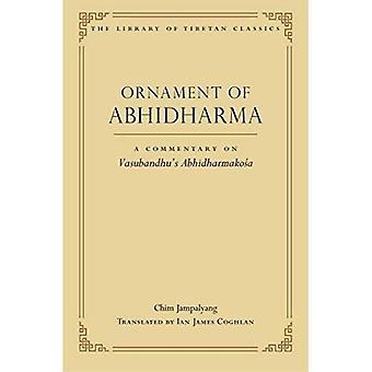 Prydnad av Abhidharma: en kommentar till Vasubandhu's Abhidharmakoa (arkivet av tibetanska Classics)