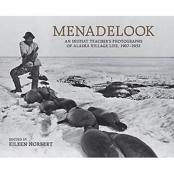 Menadelook - An Inupiat Teacher's Photographs of Alaska Village Life -
