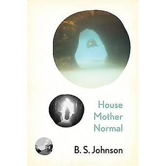 House Mother Normal by B. S. Johnson - 9780811222143 Book