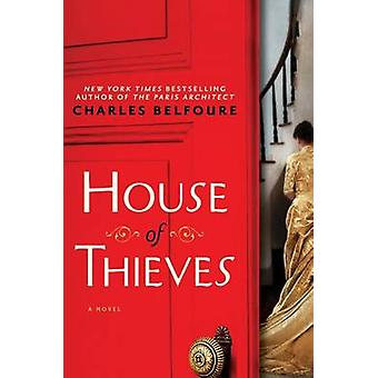 House of Thieves by Charles Belfoure - 9781492633082 Book