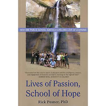 Lives of Passion - School of Hope - How One Public School Ignites a Li