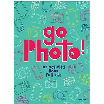 Go Photo!  - An Activity Book for Kids by Alice Proujansky - Maggie Pr