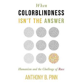 When Colorblindness Isn't the Answer - Humanism and the Challenge of R
