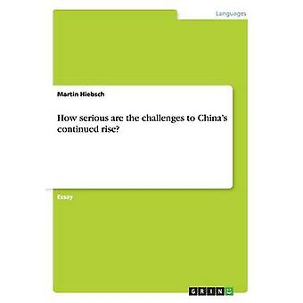 How Serious Are the Challenges to China's Continued Rise? by Martin H