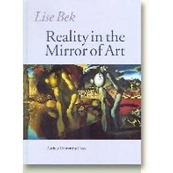 Reality in the Mirror of Art by Lise Bek - Borge Bendtsen - 978877288