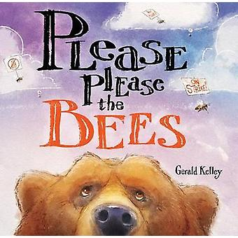 Please Please the Bees by Gerald Kelley - 9780807551837 Book