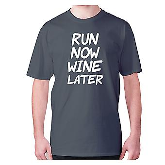 Mens funny drinking t-shirt slogan tee wine hilarious - Run now wine later