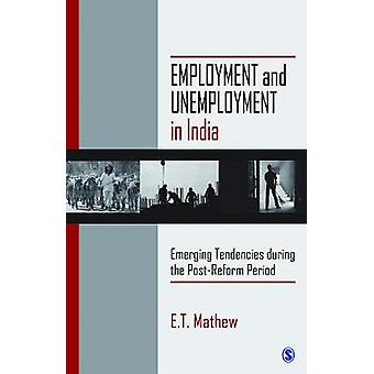 Employment and Unemployment in India Emerging Tendencies During the PostReform Period by LTD & SAGE PUBLICATIONS PVT