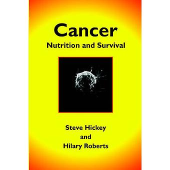Cancer Nutrition and Survival von Hickey & Steve