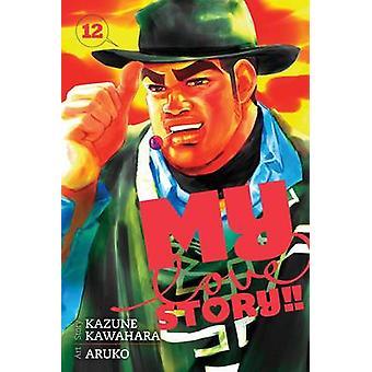 My Love Story vol. 12 van Kazune Kawahara