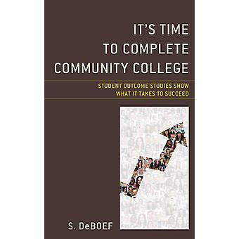 Its Time to Complete Community College by DeBoef & S