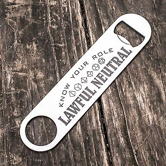 Lawful neutral - know your role - bottle opener