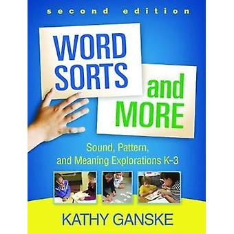 Word Sorts and More by Ganske & Kathy Department of Teaching and Learning retired & Peabody College & Vanderbilt University & Nashville & TN