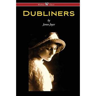 Dubliners Wisehouse Classics Edition by Joyce & James
